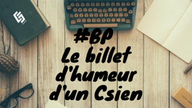 #BP Le billet d'humeur d'un Csien